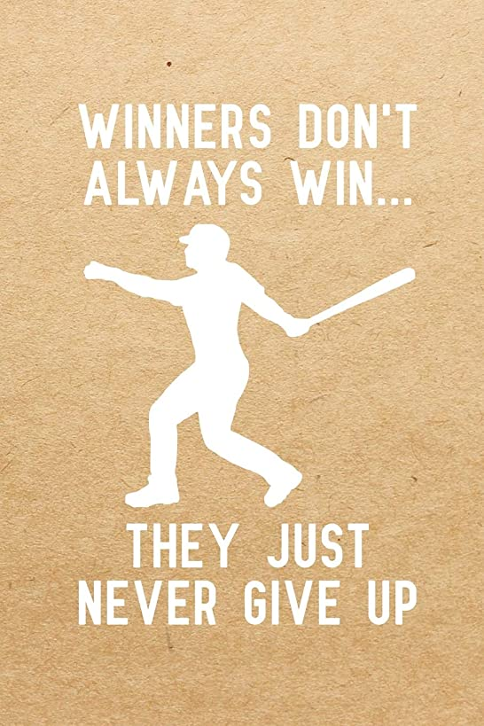Winners don't always win they just never give up: Notebook to Write in for Father's Day, baseball father's day gifts, baseball journal, baseball notebook, baseball dad gifts