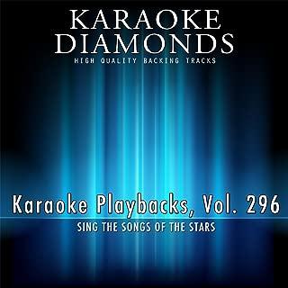Karaoke Playbacks, Vol. 296 (Sing the Songs of Lee Brice, Josh Turner, Steel Magnolia and More...)