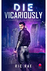 Die Vicariously: A Voracious Universe Story Kindle Edition