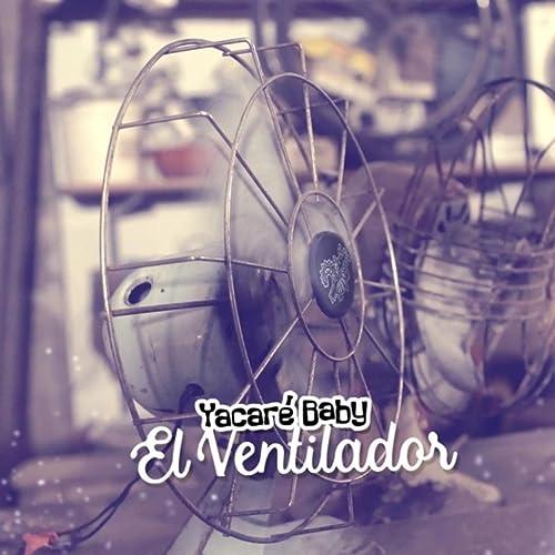 El Ventilador de Yacaré Baby en Amazon Music - Amazon.es