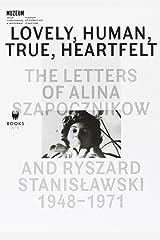 Lovely, Human, True, Heartfelt: The Letters of Alina Szapocznikow and Ryszard Stanislawski, 1948-1971 Copertina flessibile