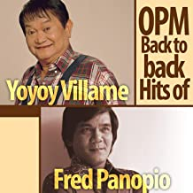 OPM Back To Back Hits Of Yoyoy Villame & Fred Panopio