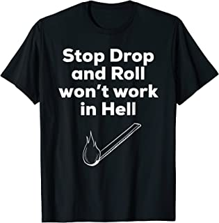 Stop Drop and Roll funny Christian tee-shirt
