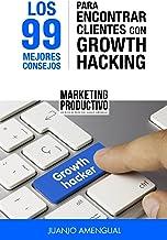 Los 99 mejores consejos para encontrar clientes con Growthhacking