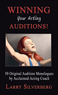 Winning your Acting Auditions, 50 Original Monologues
