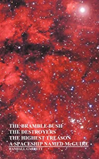 The Bramble Bush, The Destroyers, The Highest Treason, A Spaceship Named McGuire; A Collection of Short Stories