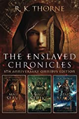 The Complete Enslaved Chronicles: Omnibus Edition: Books 1-3: Fifth Anniversary Edition Paperback
