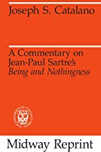 A Commentary on Jean-Paul Sartre's Being and Nothingness (May Reprint)