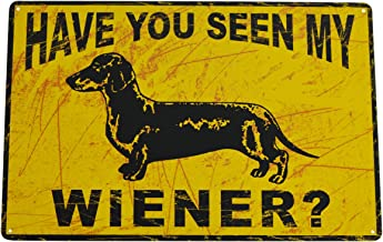 Otipacase Metal Dachshund Weiner Dog Humor Sign: Have You Seen My Wiener? Funny Wall Decor