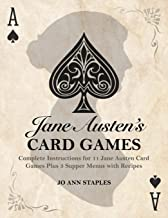 Jane Austen's Card Games - 11 Classic Card Games And 3 Supper Menus From The Novels And Letters Of Jane Austen (Austen At Home)