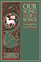 Our Song of Songs: Sacred Writings of James Montgomery