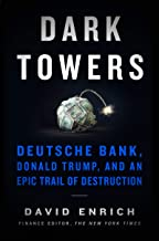 Dark Towers: Deutsche Bank, Donald Trump, and an Epic Trail of Destruction (English Edition)