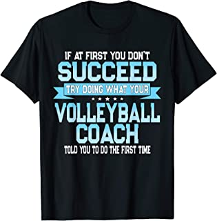 Fun Sport Coach Gift Funny Volleyball Saying T-Shirt
