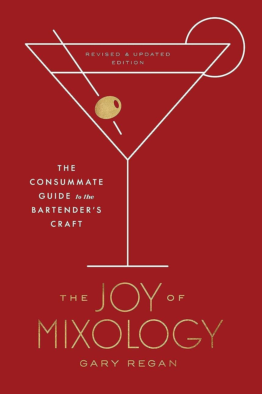 順番音楽を聴く首相The Joy of Mixology, Revised and Updated Edition: The Consummate Guide to the Bartender's Craft (English Edition)