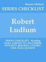 Robert Ludlum - SERIES CHECKLIST - Reading Order of ROAD TO, MATARESE DYNASTY, BOURNE, COVERT-ONE, PAUL JANSON