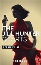 The Jill Hunter Short Story Series: Stories 10-12 (A Jill Hunter Short Story Series Boxset)