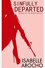 Sinfully Departed (Celestin City: Zoe Langston Book 1) Kindle Edition