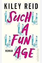 Such a Fun Age: Roman (German Edition) Kindle Edition