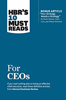 HBR's 10 Must Reads for Ceos (with Bonus Article 'Your Strategy Needs a Strategy' by Martin Reeves,