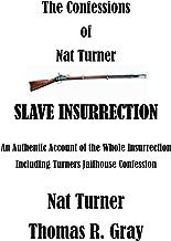 The Confessions of Nat Turner: Fully Illustrated (Nat Turner - Slave Rebellion)