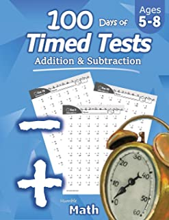 Humble Math - 100 Days of Timed Tests: Addition and Subtraction: Grades K-2, Math Drills, Digits 0-20, Reproducible Practi...