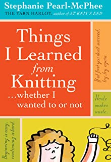 Things I Learned From Knitting: ...whether I wanted to or no