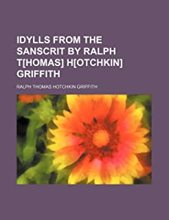 Idylls from the Sanscrit by Ralph T[homas] H[otchkin] Griffith