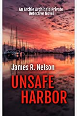 Unsafe Harbor (The Archie Archibald Private Detective Series Book 4) Kindle Edition