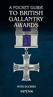 A Pocket Guide to British Gallantry Awards: Rewarding Gallantry in Action