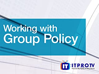 Working with Group Policy