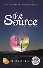 The Source: ...Power of Happy Thoughts