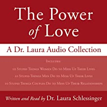 The Power of Love: A Dr. Laura Audio Collection