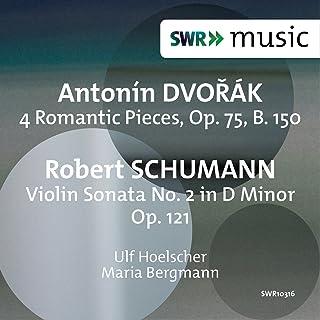 Dvořák: 4 Romantic Pieces - R. Schumann: Violin Sonata No. 2 in D Minor