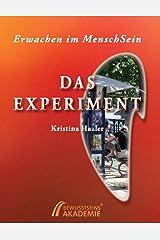 Erwachen im MenschSein: Das Experiment Kindle Ausgabe