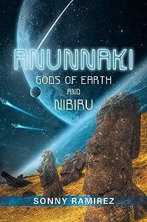 ANUNNAKI: GODS OF EARTH AND NIBIRU