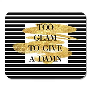 Emvency Mouse Pads Watercolor Chanel Funny Quote on Striped and Gold Brush Stroke Too Glam to Give Damn Beauty Mousepad 9.5