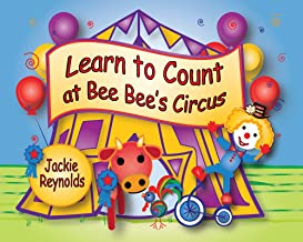 Learn to Count at Bee Bee's Circus: Preschool Book, Ages 3 - 5, Children's Book for Bedtime and Young Readers