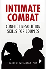 Intimate Combat: Conflict Resolution Skills For Couples Kindle Edition