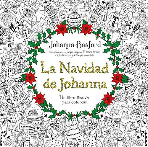 La Navidad de Johanna: Un libro festivo para colorear (Terapias Actividades)