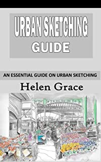 URBAN SKETCHING GUIDE: An Essential Guide on Urban Sketching