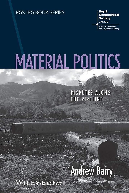 軍艦拍手する和Material Politics: Disputes Along the Pipeline (RGS-IBG Book Series)