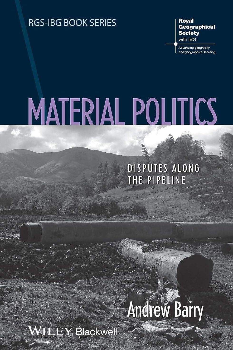 値下げフルーツ慈悲Material Politics: Disputes Along the Pipeline (RGS-IBG Book Series)