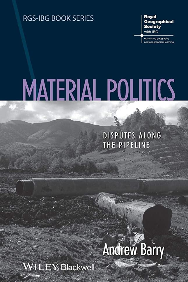 道徳息苦しい噴水Material Politics: Disputes Along the Pipeline (RGS-IBG Book Series)
