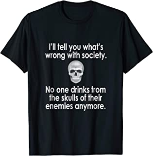 Wrong Society | Drink From The Skull Of Your Enemies T Shirt