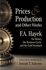 Prices and Production and Other Works on Money, the Business Cycle, and the Gold Standard (LvMI) (English Edition) eBook Kindle