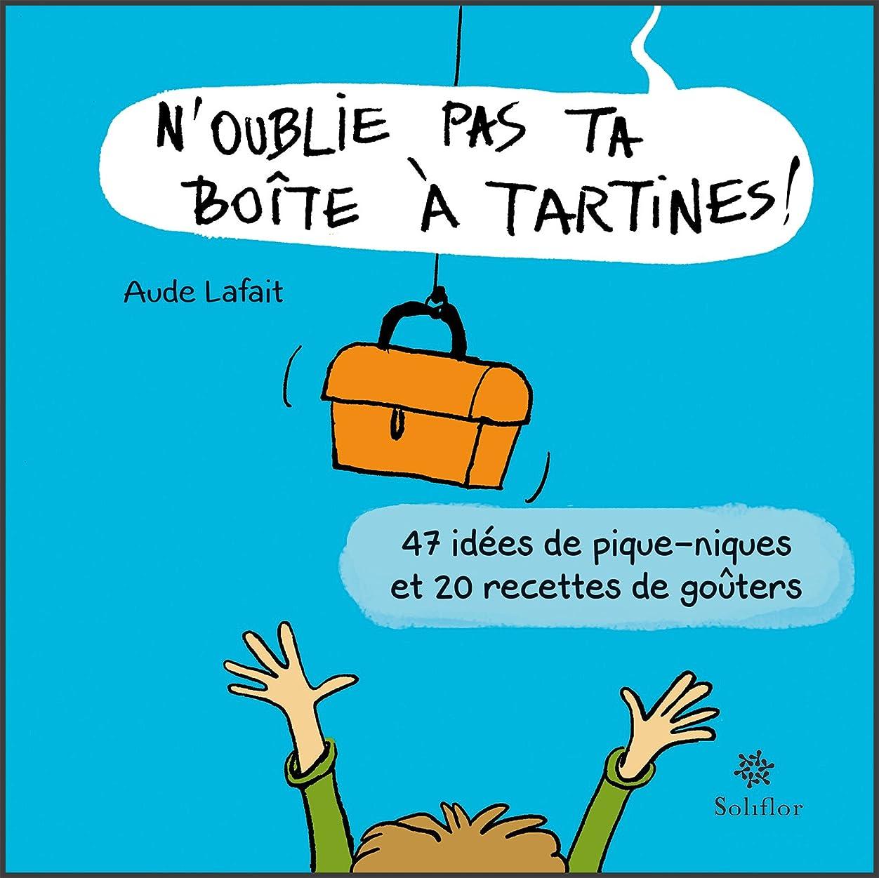 N'oublie pas ta bo?te à tartines: 47 idées de pique-niques et 20 recettes de go?ters (French Edition)