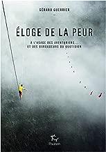 Eloge de la peur - A l'usage des aventuriers et des baroudeurs du quotidien (French Edition)