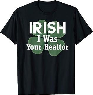 Irish I Was Your Realtor T Shirt