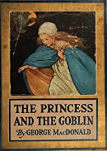 The Princess and the Goblin by George Macdonald (Illustrated)