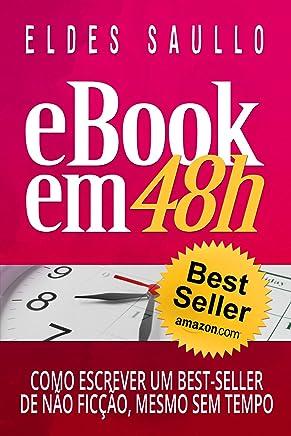 E-book em 48h: Como Escrever Um Best-Seller de Não Ficção, Mesmo Sem Tempo